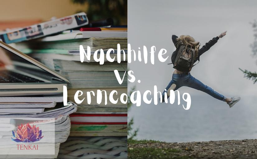 Nachhilfe vs. Lerncoaching