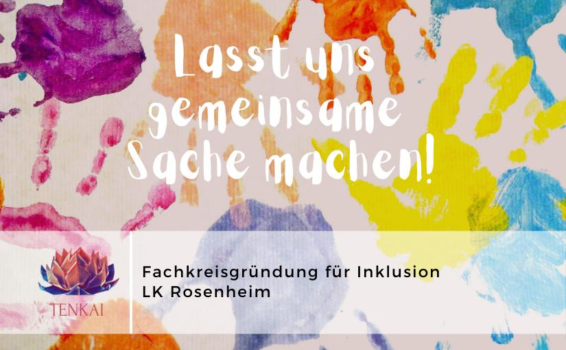 Fachkreisgründung für Inklusion – LK Rosenheim